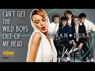 Duran Duran VS Kylie Minogue - Can't Get The Wild Boys Out Of My Head | Rappy Mashup