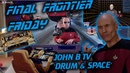 FINAL FRONTIER FRIDAY JOHN B STAR TREK DNB DJ SET IN OUTER SPACE LIVESTREAM PARTY
