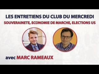Marc Rameaux : Souveraineté, économie de marché et élections aux USA (entretien au Club du Mercredi)