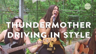 Thundermother - Driving In Style (unplugged)