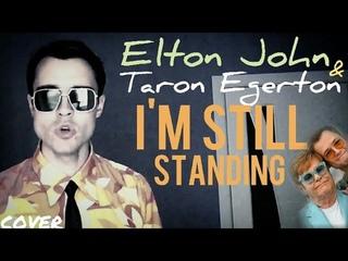 Elton John & Taron Egerton - I'm Still Standing (Cover / Кавер) OST from Rocketman (ОСТ Рокетмен)