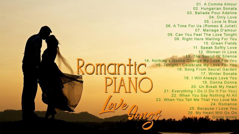 Romantic Piano Nhạc Không Lời Hay Nhất Mọi Thời Đại Ngọt Ngào Lãng Mạn Tan Chảy Mọi Con Tim
