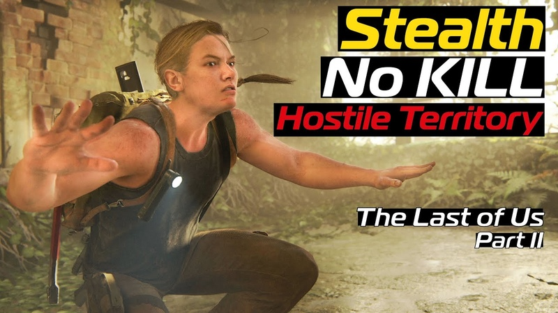 The Last of Us 2 Abby Hostile Territory Stealth No KiLL No Weapons