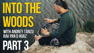 Into the woods with Andrey Tanzu. Part 3