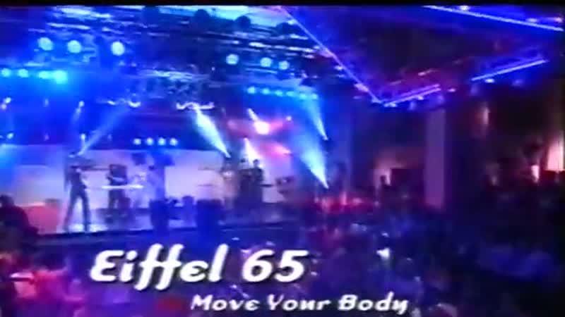 Eiffel 65 - Move Your Body (Live @ VIVA Club Rotation)