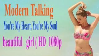 Modern Talking 💖 You're My Heart, You're My Soul  💖  beautiful girl (HD 1080p)