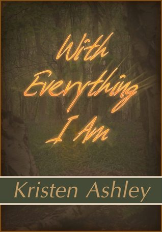 With Everything I Am (The Three #2)