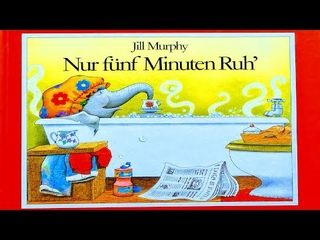 NUR FÜNF MINUTEN RUH | Kinderbuch vorlesen / mitlesen | Elefanten Familie, Klassiker von Jill Murphy