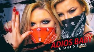 Dj Layla & Sianna - ADIOS BABY