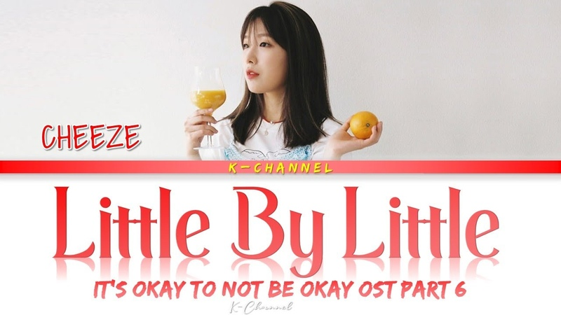 Little By Little 너라서 고마워 CHEEZE 치즈 It's Okay to Not Be Okay 사이코지만 괜찮아 OST Part 6 Han Rom Eng