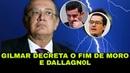 GlLMAR DECRETA PUNlÇÕES MlNISTRO PARTE PRA CIMA DE M0RO S'T'F SE PREPARA
