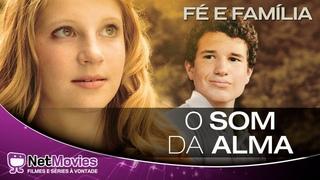 O Som da Alma - Filme Completo Dublado - Filme de Fé e Família | NetMovies