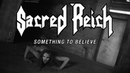 Sacred Reich Something to Believe (OFFICIAL VIDEO)