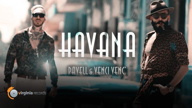 Pavell Venci Venc - Havana (Official Video)