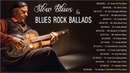 Slow Blues Blues rock Ballads Music ♪ Top 100 Greatest Blues Songs Of All Time