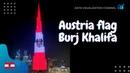 Austria flag 🇦🇹 on World s tallest building Burj Khalifa in Independence day Dubai UAE
