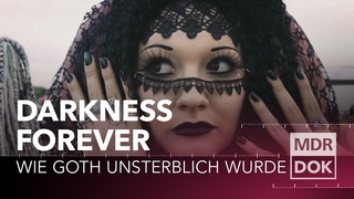 Darkness Forever - Wie Goth unsterblich wurde | MDR DOK