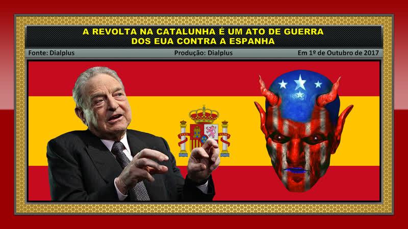 A Revolta na Catalunha é um Ato de Guerra dos EUA contra a Espanha