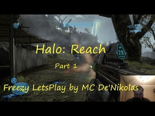 Halo Reach - Chapter 1 (Noble Actual & Winter Contingency) (Freezy LetsPlay by MC De'Nikolas)