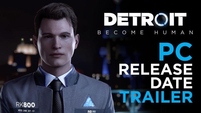 Detroit Become Human PC Release Date Trailer Quantic Dream