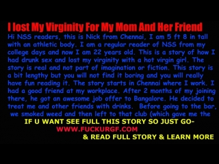 I lost my virginity for my mom and her friend ( aunt )