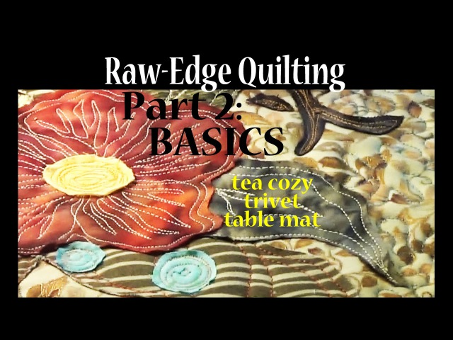 Raw Edge Applique 2 Intuitive Sewing Basics Art Quilting Advanced Tutorial
