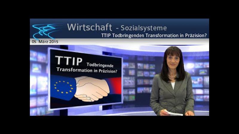 TTIP Todbringende Transformation in Präzision 05 03 2015