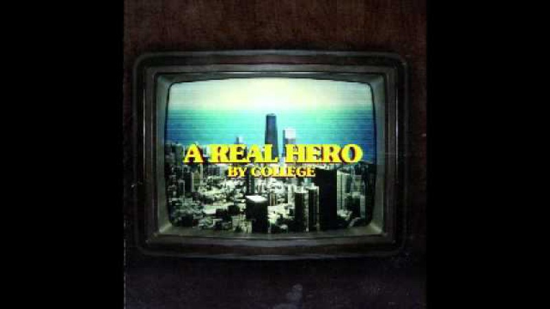 College Electric Youth - A Real Hero (Drive Original Movie Soundtrack)