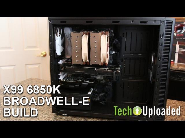 X99 Broadwell E 6850K Build