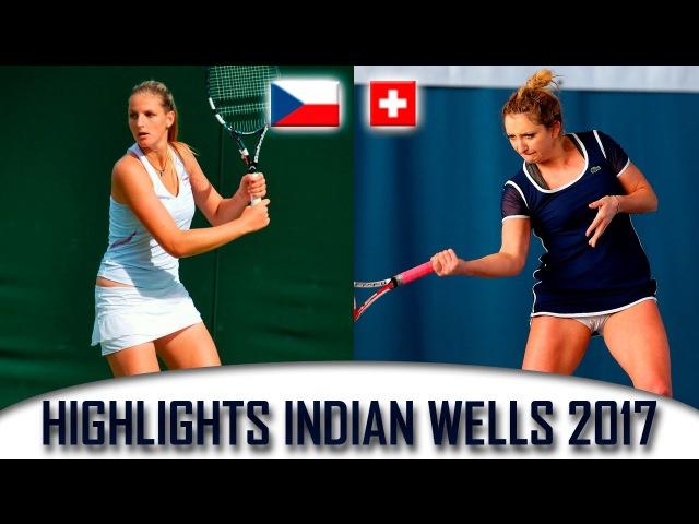 Pliskova Ka vs Bacsinszky T Highlights Indian Wells 2017