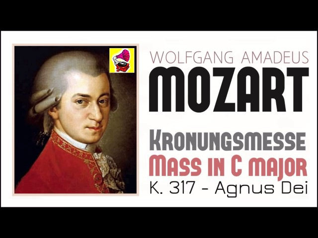 Wolfgang Amadeus Mozart Kronungsmesse K317 Agnus Dei
