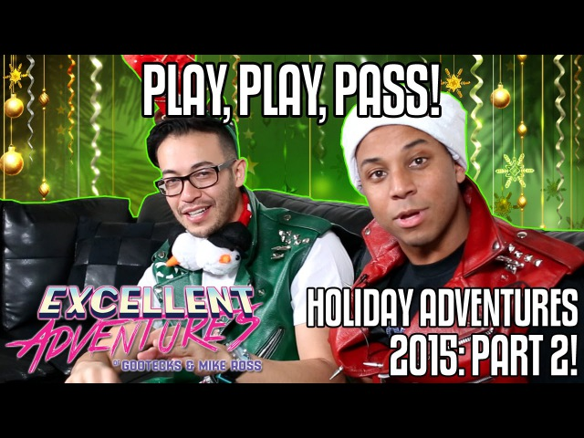PLAY PLAY PASS The Excellent HOLIDAY Adventures of Gootecks Mike Ross 2015 Ep 2