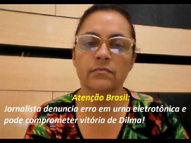 Atenção Brasil Jornalista denuncia erro em urna eletrotônica e pode comprometer vitória de Dilma!
