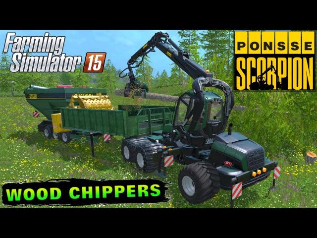 Farming Simulator 2015 Ponsse CSAL Scorpion tree harvetser and Jenz CSAL Chipper