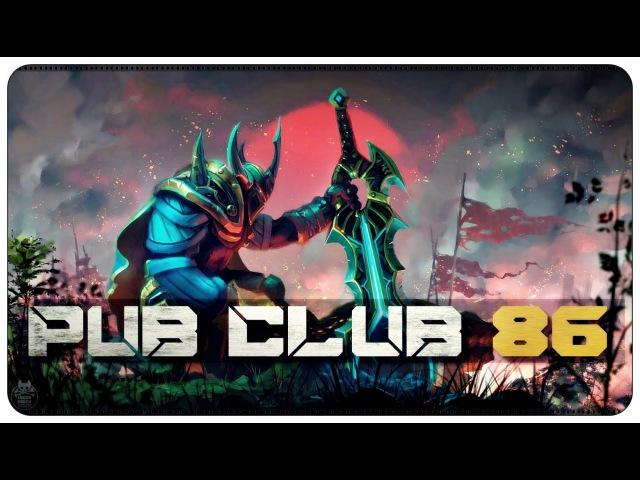 DOTA 2 Pub Club EP86