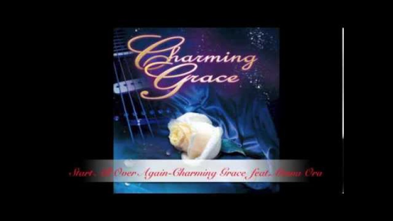 Start all over again - Charming Grace feat. Minna Ora