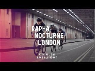The Rapha Nocturne | London