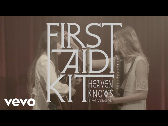 First Aid Kit Heaven Knows Stockholm Session