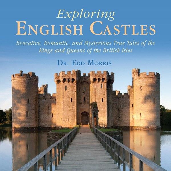 Exploring English Castles Evocative Romantic and M