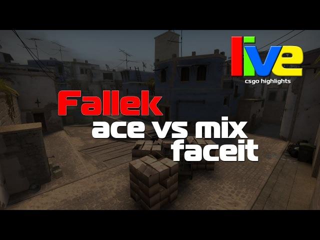 Fallek vs mix @ faceit