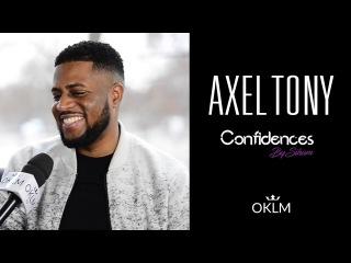 Interview AXEL TONY - Confidences By Siham.{OKLM TV}