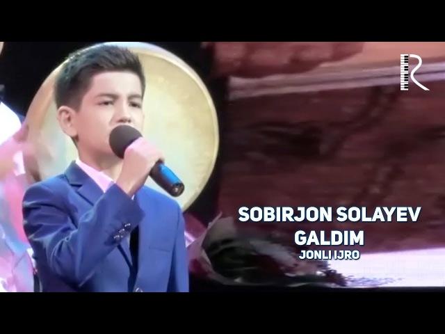 Sobirjon Solayev - Galdim (jonli ijro)   Собиржон Солаев - Галдим (жонли ижро)