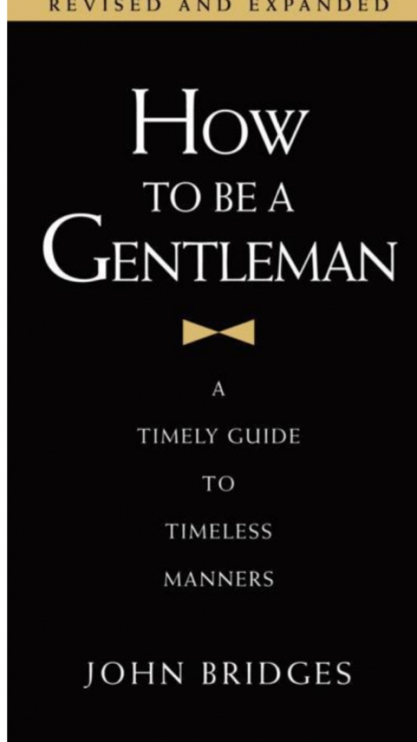 How to Be a Gentleman A Timely Guide