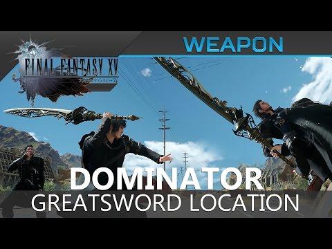 Final Fantasy XV Dominator Greatsword Location Showcase