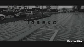 Igreko - T'as le droit I Daymolition