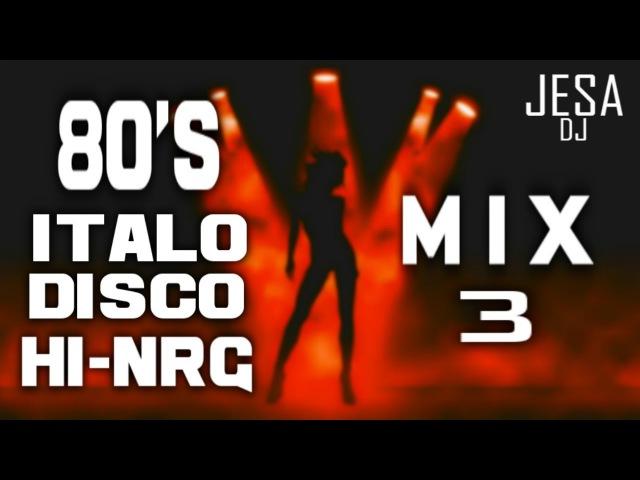 80's ITALO DISCO HIGH ENERGY MIX 3 Changa de los 80 Italo Dance