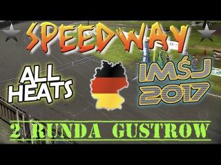 Speedway IMŚJ 2017 2 Runda Gustrow Niemcy All Heats