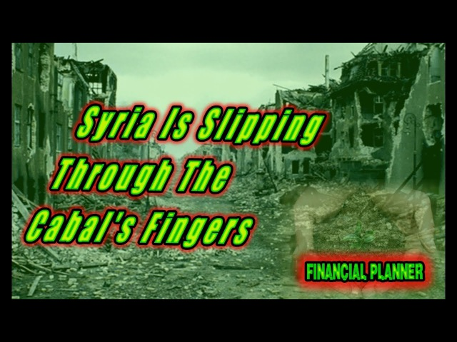 ♞ Chapter 13 64 2 Syria Is Slipping Through The Cabal's Fingers ♘