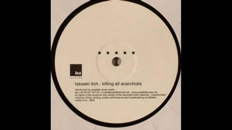 Takaaki Itoh - Killing All Anarchists (B1)