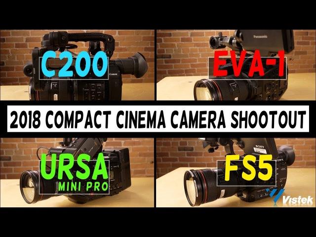 C200 vs EVA 1 vs URSA Mini Pro vs FS5 Compact Cinema Camera Shootout